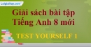 Test Yourself 1 - SBT Tiếng Anh 8 mới