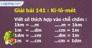 Bài 141 : Ki-lô-mét