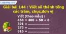 Bài 144 : Viết số thành tổng các trăm, chục, đơn vị
