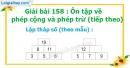 Bài 158 : Ôn tập về phép cộng và phép trừ (tiếp theo)