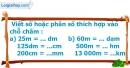 B. Hoạt động thực hành - Bài 12 : Bảng đơn vị đo độ dài