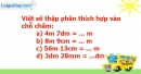 B. Hoạt động thực hành - Bài 26 : Viết các số đo độ dài dưới dạng số thập phân
