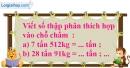 B. Hoạt động thực hành - Bài 27 : Viết các số đo khối lượng dưới dạng số thập phân