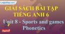 Phonetics - Unit 8 SBT Tiếng anh 6 mới