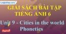 Phonetics - trang 16 Unit 9 SBT Tiếng anh 6 mới