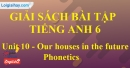 Phonetics - trang 26 Unit 10 SBT Tiếng anh 6 mới