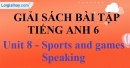 Speaking - trang 13 Unit 8 SBT tiếng Anh lớp 6 mới