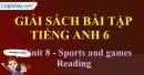 Reading -  Unit 8 SBT tiếng Anh lớp 6 mới