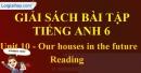 Reading - trang 29 Unit 10 SBT tiếng Anh lớp 6 mới