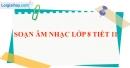 Tiết 11: Học hát: Bài Hò ba lí