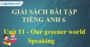 Speaking - Unit 11 SBT tiếng Anh lớp 6 mới