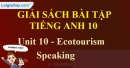Speaking - Unit 10 SBT Tiếng anh 10 mới