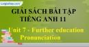 Pronunciation - trang 11 Unit 7 SBT Tiếng anh 11 mới