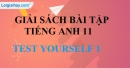 Test yourself 1: Units 6 - 7 - 8 SBT Tiếng Anh 11 mới