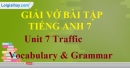 Vocabulary & Grammar - Unit 7 VBT Tiếng Anh 7 mới