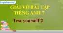 Test Yourself 2 - SBT Tiếng anh 7 mới
