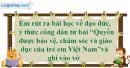 III. Bài học rút ra - Bài 13: Quyền được bảo vệ, chăm sóc và giáo dục của trẻ em Việt Nam