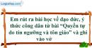 III. Bài học rút ra - Bài 16: Quyền tự do tín ngưỡng và tôn giáo