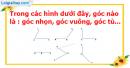 B. Hoạt động thực hành - Bài 24 : Góc nhọn, góc tù, góc bẹt