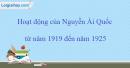 Lập niên biểu những hoạt động của Nguyễn Ái Quốc từ năm 1919 đến năm 1925 theo nội dung sau: thời gian, nội dung hoạt động, ý nghĩa.