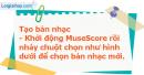 A. Hoạt động cơ bản - Bài 2: Bước đầu tạo bản nhạc với phần mềm MuseScore