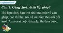 B. Hoạt động thực hành - Bài 19C: Cách nối các vế câu ghép - Kết bài trong bài văn tả người