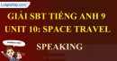 Speaking - Unit 10 - SBT tiếng Anh 9 mới