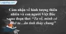 """Cảm nhận về hình tượng thiên nhiên và con người Việt Bắc qua đoạn thơ: """"Ta về, mình có nhớ ta... ân tình thủy chung"""" trong bài Việt Bắc"""