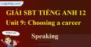 Speaking - trang 32 Unit 9 SBT Tiếng anh 12 mới