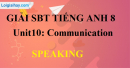 Speaking – Unit 10 SBT Tiếng Anh 8 mới