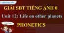 Phonetics – Unit 12 SBT Tiếng Anh 8 mới