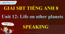 Speaking – Unit 12 SBT Tiếng Anh 8 mới