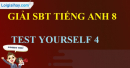 Test Yourself 4 SBT Tiếng Anh 8 mới