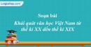 Soạn bài Khái quát văn học Việt Nam từ thế kỉ X đến hết thế kỉ XIX