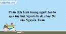 Phân tích hình tượng người lái đò qua bài tùy bút Người lái đò Sông Đà của Nguyễn Tuân