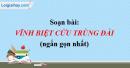 Soạn bài Vĩnh biệt cửu trùng đài (ngắn gọn)  - Nguyễn Huy Tưởng