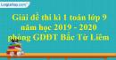 Đề thi kì 1 môn toán lớp 9 năm 2019 - 2020 phòng GDĐT Bắc Từ Liêm