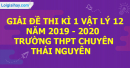 Đề thi học kì 1 môn vật lí lớp 12 năm 2019 - 2020 trường THPT chuyên Thái Nguyên