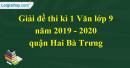 Đề thi kì 1 môn Văn lớp 9 năm 2019 - 2020 quận Hai Bà Trưng
