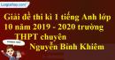 Đề thi kì 1 môn tiếng Anh (chuyên) lớp 10 năm 2019 - 2020 trường THPT chuyên Nguyễn Bỉnh Khiêm