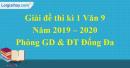 Đề thi kì 1 môn Văn lớp 9 năm 2019 - 2020 quận Đống Đa
