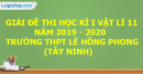 Đề thi học kì 1 môn vật lí lớp 11 năm 2019 - 2020 trường THPT Lê Hồng Phong - Tây Ninh