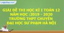 Đề thi kì 1 môn toán lớp 12 năm 2019 - 2020 Trường THPT chuyên Đại học Sư phạm Hà Nội