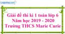 Đề thi kì 1 môn toán lớp 6 năm 2019 - 2020 trường THCS Marie Curie