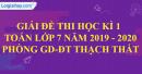 Đề thi học kì 1 môn toán lớp 7 năm 2019 - 2020 phòng GDĐT Thạch Thất