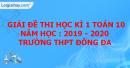 Đề thi học kì 1 môn toán lớp 10 năm 2019 - 2020 trường THPT Đống Đa