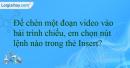A. Kết nối bài học - Bài 4 : Cách chèn đoạn video vào bài trình chiếu