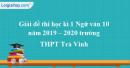 Đề thi học kì 1 môn Ngữ văn lớp 11 năm 2019 - 2020 trường THPT Trà Vinh