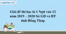 Đề thi học kì 1 môn Ngữ văn lớp 12 năm 2019 - 2020 Sở GD và ĐT tỉnh Đồng Tháp