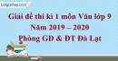 Đề thi kì 1 môn Văn lớp 9 năm 2019 - 2020 Đà Lạt